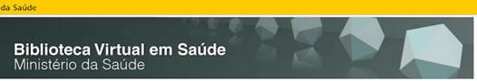 Biblioteca Virtual do Ministério da Saúde,Bibliotecas Virtuais  , BVS Brasil  , BVS Adolescência  , BVS Enfermagem  , BVS Homeopatia  , BVS Odontologia  , BVS Prevenção e Controle de Câncer  , BVS Odontologia  , BVS Saúde Pública